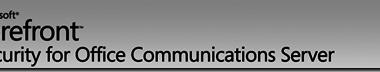 Microsoft Forefront Security für Office Communications Server 2007 veröffentlicht