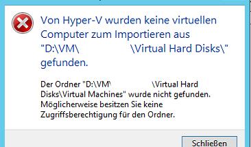 Von Hyper-V wurden keine virtuellen Computer zum Importieren ….