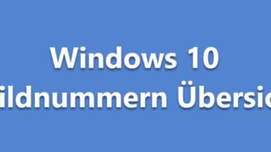 Übersicht Windows 10 Buildnummern und Windows Updates