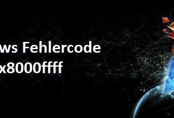 0x8000ffff Windows Fehlercode