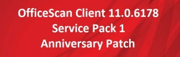 OfficeScan Client 11.0.6178 Service Pack 1 – Anniversary Patch