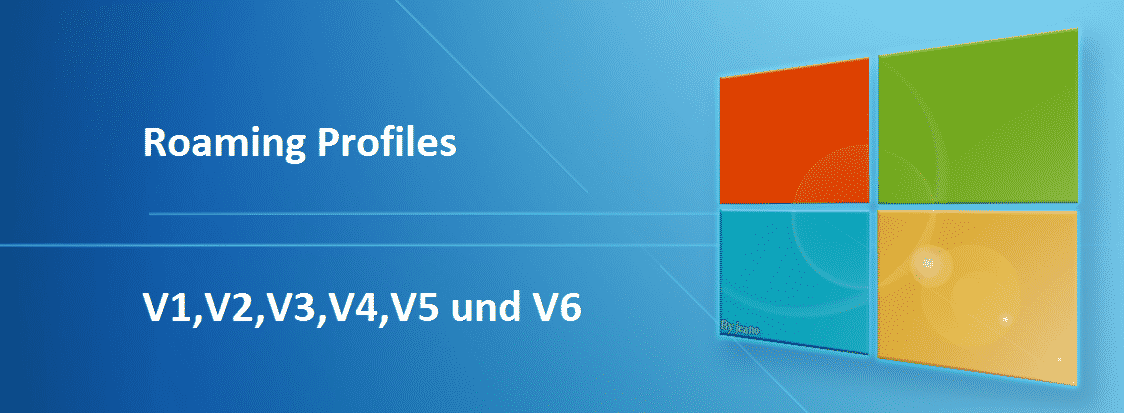 Roaming Profiles Versionen –  V6 seit Windows 10 Anniversary