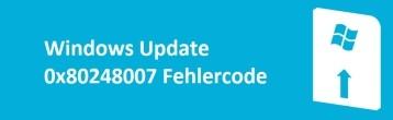 0x80248007 Fehlercode beim Windows Update