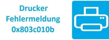 Drucker Fehlermeldung 0x803c010b