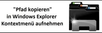 """""""Pfad kopieren"""" in das Windows 10 Kontextmenü hinzufügen"""