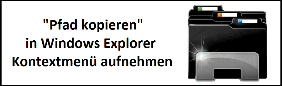 pfad-kopieren-in-windows-explorer-kontextmenue-aufnehmen