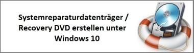 Systemreparaturdatenträger / Recovery DVD erstellen unter Windows 10
