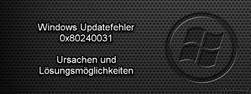0x80240031 Windows Update Fehler