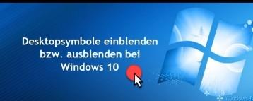 Desktopsymbole einblenden bzw. ausblenden bei Windows 10