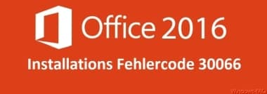 Office Fehlercode 30066
