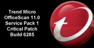 Trend Micro OfficeScan 11.0 Service Pack 1 Critical Patch Build 6285 und ActiveUpdate Module Build 1180
