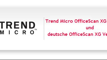 Trend Micro OfficeScan XG Hotfix 1308 und deutsche OfficeScan XG Version 1406