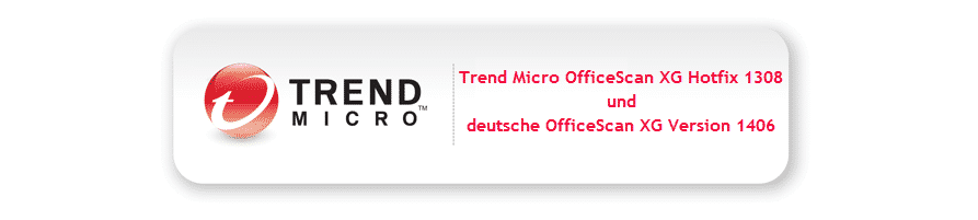 trend-micro-officescan-xg-hotfix-1308-und-deutsche-officescan-xg-version-1406