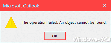 "Outlook Fehlermeldung ""The Operation failed. An object cannot be found."""