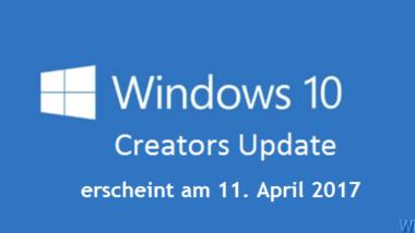 Creators Update für Windows 10 erscheint offiziell am 11. April 2017