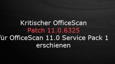 TrendMicro Kritischer Patch 6325 für OfficeScan 11 SP1 (11.0.6325)