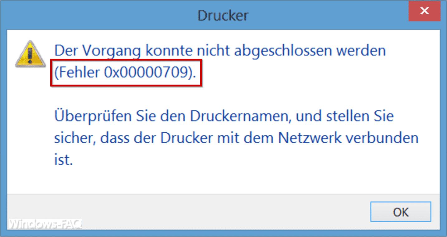 Fehlercode 0x00000709 - Der Vorgang konnte nicht abgeschlossen werden.