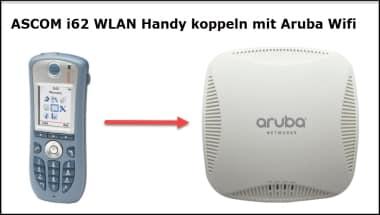 ASCOM i62 WLAN Handy koppeln mit Aruba Wifi