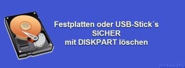 Festplatte oder USB-Stick sicher mit DISKPART löschen