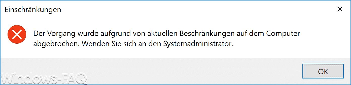 Der Vorgang wurde aufgrund von aktuellen Beschränkungen auf dem Computer abgebrochen.