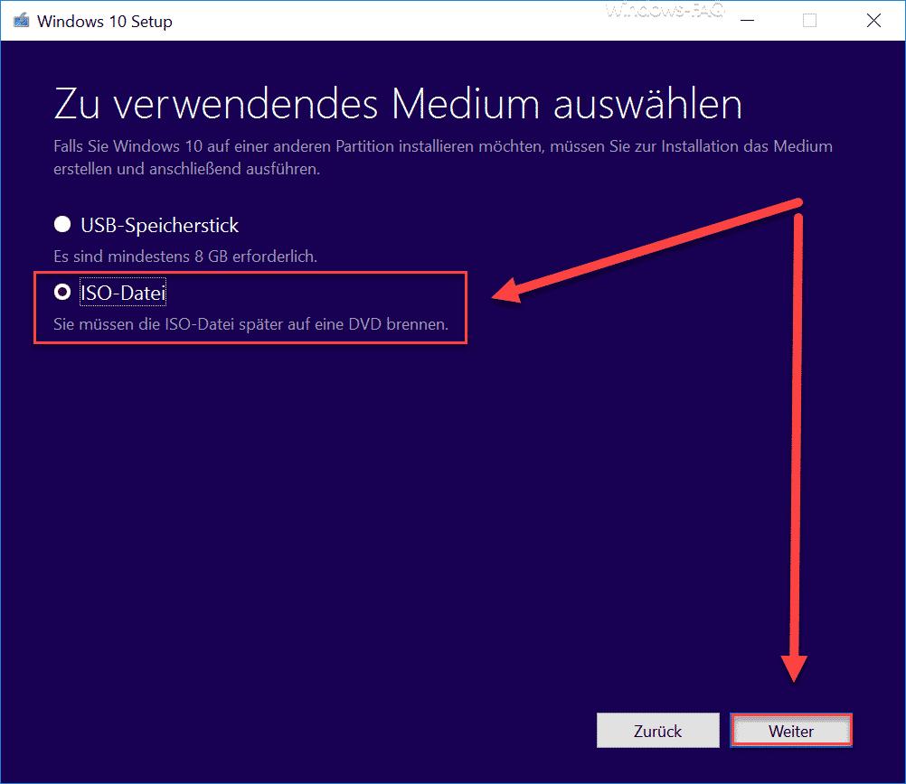 Windows 10 Setup - Zu verwendendes Medium auswählen USB-Speicherstick oder ISO-Datei
