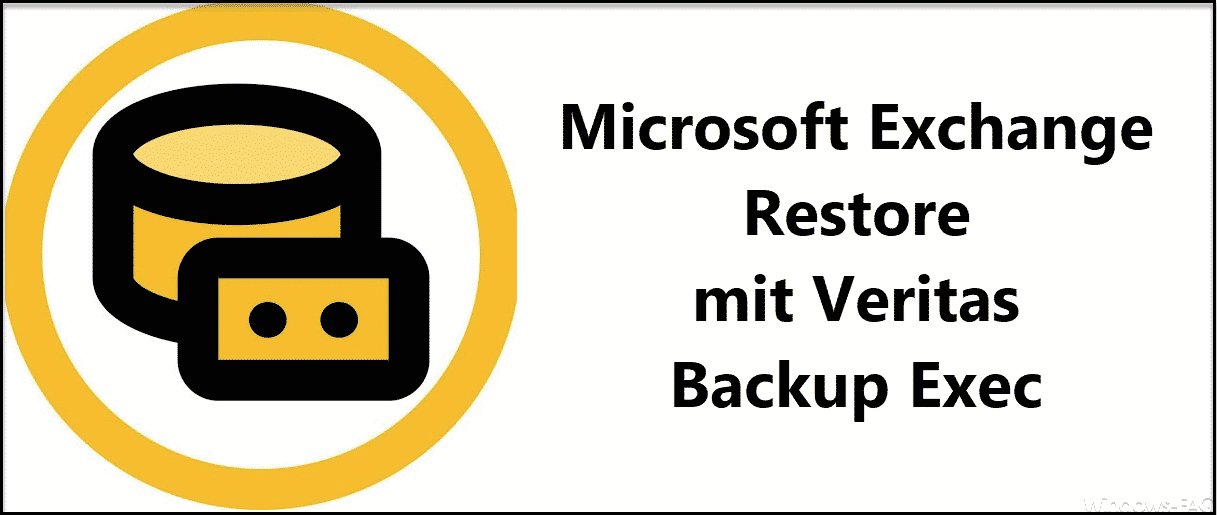 Microsoft Exchange Restore mit Veritas Backup Exec