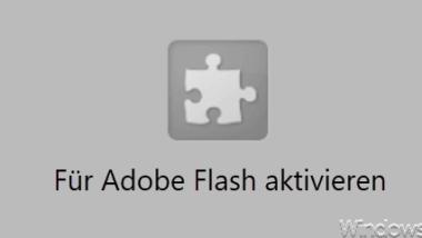 Für Adobe Flash aktivieren – Flash funktioniert im Edge Browser nicht