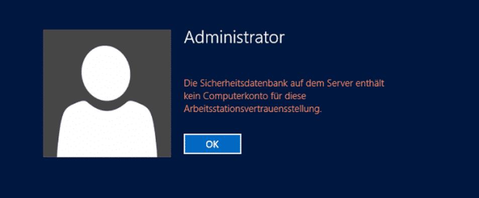 Die Sicherheitsdatenbank auf dem Server enthält kein Computerkonto für diese Arbeitsvertrauensstellung