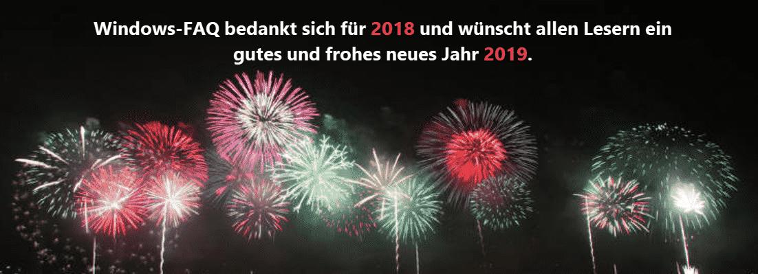 Windows-FAQ bedankt sich für 2018 und wünscht allen Lesern ein gutes und frohes neues Jahr 2019