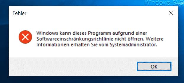 Windows kann dieses Programm aufgrund einer Softwareeinschränkungsrichtlinie nicht öffnen
