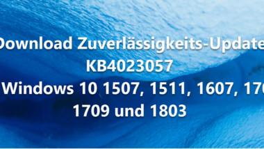 Neue Version vom Zuverlässigkeits-Update KB4023057 für Windows 10 1507, 1511, 1607, 1703, 1709 und 1803 erschienen