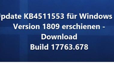 Update KB4511553 für Windows 10 Version 1809 erschienen – Download Build 17763.678