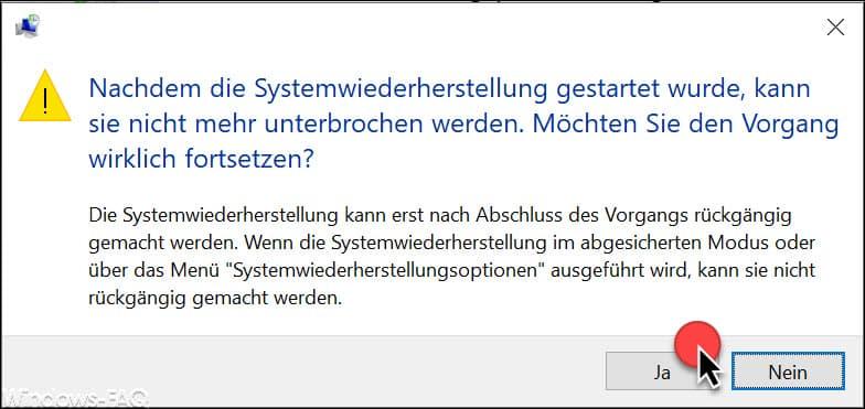 Nachdem die Systemwiederherstellung gestartet wurde, kann sie nicht mehr unterbrochen werden.