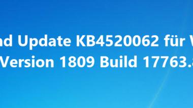 Download Update KB4520062 für Windows 10 Version 1809 Build 17763.832