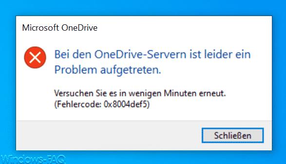Bei den OneDrive-Servern ist leider ein Problem aufgetreten. 0x8004def5