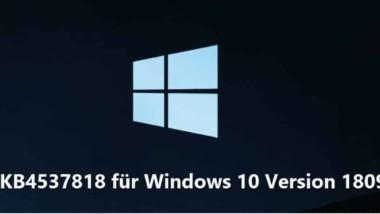 Download Update KB4537818 für Windows 10 Version 1809 Build 17763.1075