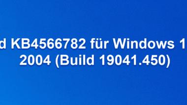 Download KB4566782 für Windows 10 Version 2004 (Build 19041.450)