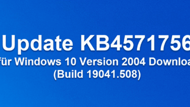 Update KB4571756 für Windows 10 Version 2004 Download (Build 19041.508)