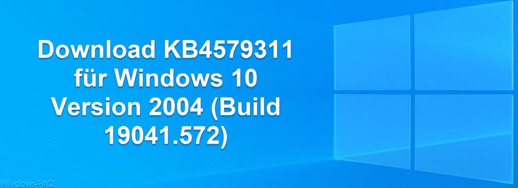 Download KB4579311 für Windows 10 Version 2004 (Build 19041.572)