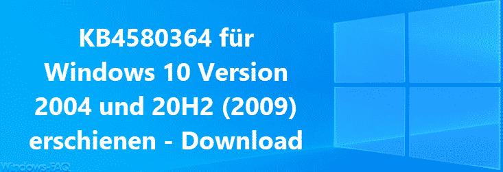 KB4580364 für Windows 10 Version 2004 und 20H2 (2009) erschienen - Download