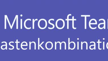 Nützliche Tastenkombinationen für Microsoft Teams