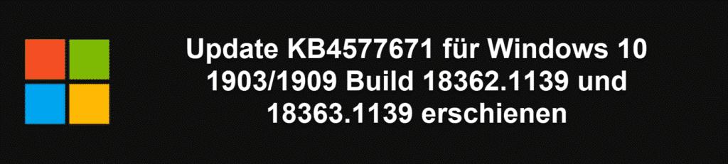 Update KB4577671 für Windows 10 1903-1909 Build 18362.1139 und 18363.1139 erschienen