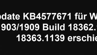 Update KB4577671 für Windows 10 1903/1909 Build 18362.1139 und 18363.1139 erschienen