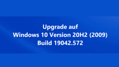Upgrade auf Windows 10 Version 20H2 (2009) Build 19042.572