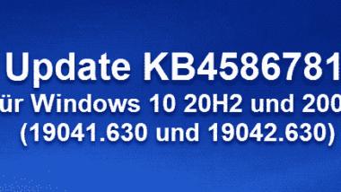 Update KB4586781 für Windows 10 20H2 und 2004 erschienen (19041.630 und 19042.630)