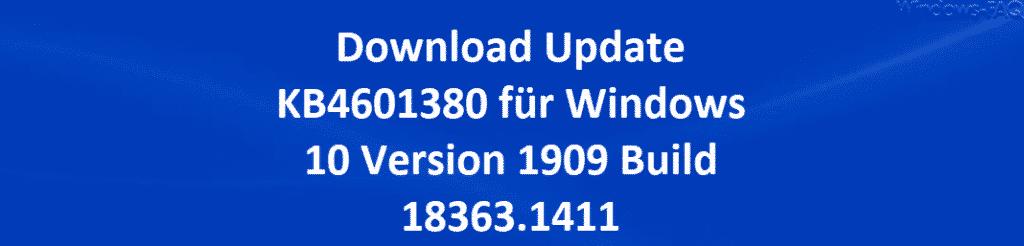 Download Update KB4601380 für Windows 10 Version 1909 Build 18363.1411