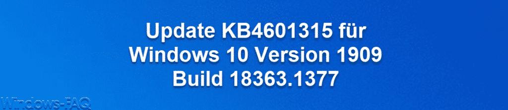Update KB4601315 für Windows 10 Version 1909 erschienen Build 18363.1377
