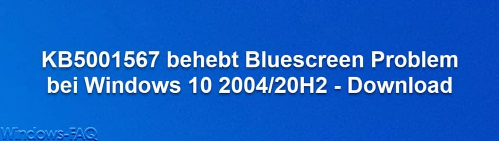 KB5001567 behebt Bluescreen Problem bei Windows 10 2004/20H2 - Download