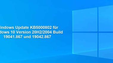 Windows Update KB5000802 für Windows 10 Version 20H2/2004 Build 19041.867 und 19042.867