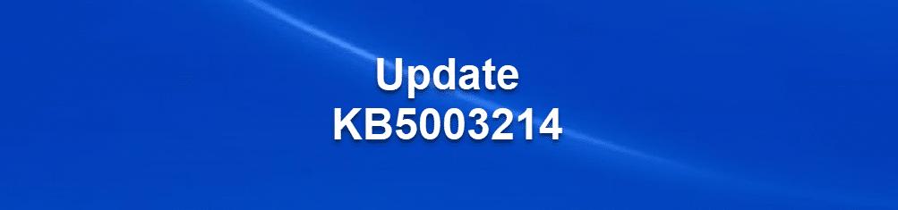 Update KB5003214